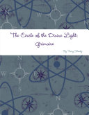 The Circle of the Divine Light: Grimoire