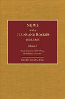 News of the Plains and Rockies  1803 1865  A  Early explorers  1803 1812   B  Fur hunters  1813 1847