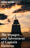 The Voyages and Adventures of Captain Hatteras [Pdf/ePub] eBook