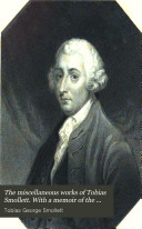 The miscellaneous works of Tobias Smollett. With a memoir of ...