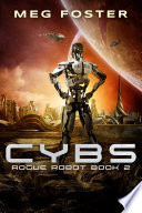 Cybs  Rogue Robot Book 2