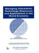 Managing Information Technology Resources and Applications in the World Economy