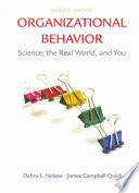 """""""Organizational Behavior: Science, The Real World, and You"""" by Debra L. Nelson, James Campbell Quick"""