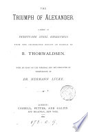 The Triumph Of Alexander Engravings From The Relief By B Thorwaldsen With An Essay By H L Cke Book