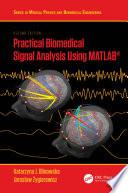 Practical Biomedical Signal Analysis Using MATLAB