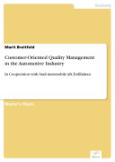 Customer Oriented Quality Management in the Automotive Industry