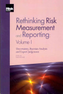 Rethinking Risk Measurement and Reporting: Uncertainty, Bayesian analysis and expert judgement