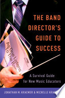 The New Band Director s Guide to Success