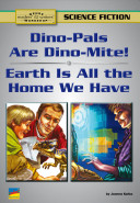 Dino-Pals Are Dyno-Mite!, Earth Is All the Home We Have