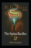 The Stolen Bacillus and Other Incidents  Illustrated