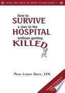 How to Survive a Stay in the Hospital Without Getting Killed Book