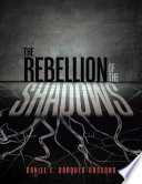 The Rebellion of the Shadows