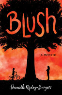Blush: How I Barely Survived 17