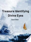 Treasure Identifying Divine Eyes