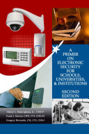 A Primer on Electronic Security for Schools, Universities, & Institutions Second Edition