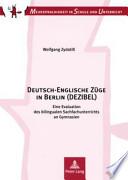 Deutsch-Englische Züge in Berlin (DEZIBEL)  : eine Evaluation des bilingualen Sachfachunterrichts an Gymnasien, Kontext, Kompetenzen, Konsequenzen