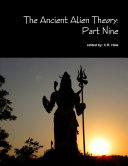 The Ancient Alien Theory  Part Nine
