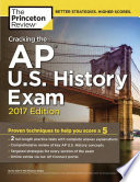 Cracking the AP U. S. History Exam, 2017 Edition