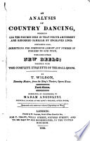 An Analysis of Country Dancing, Wherein All the Figures Used in that Polite Amusement are Rendered Familiar by Engraved Lines