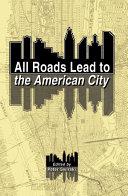 All Roads Lead to the American City [Pdf/ePub] eBook