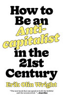 How to Be an Anticapitalist in the Twenty-First Century [Pdf/ePub] eBook