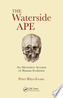 """The Waterside Ape: An Alternative Account of Human Evolution"" by Peter H. Rhys Evans"