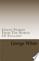 Ghost Stories From The North Of England
