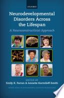 Neurodevelopmental Disorders Across The Lifespan