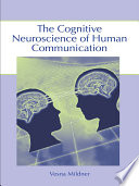 The Cognitive Neuroscience of Human Communication Book