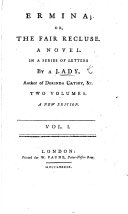 Ermina; or, the Fair Recluse. A novel. In a series of letters. By a Lady, author of Dorinda Catsby, etc. A new edition