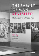The family of man revisited : photography in a global age / edited by Gerd Hurm, Anke Reitz, Shamoon