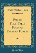Fables Folk Tales From An Eastern Forest Classic Reprint