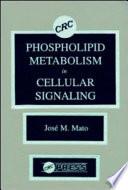 Phospholipid Metabolism In Cellular Signaling Book PDF