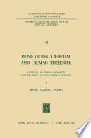 Revolution Idealism And Human Freedom Schelling H Lderlin And Hegel And The Crisis Of Early German Idealism