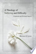 A Theology of Suffering and Difficulty