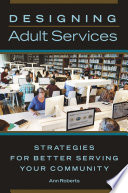 Designing Adult Services Strategies For Better Serving Your Community Book