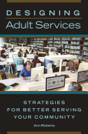 Designing Adult Services: Strategies for Better Serving Your Community Pdf/ePub eBook