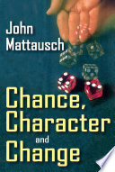 Chance  Character and Change