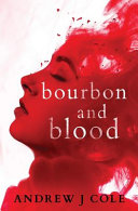 Read Online Bourbon and Blood For Free