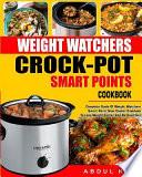 Weight Watchers Crock-Pot Smart Points Cookbook