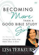 Becoming More Than a Good Bible Study Girl Book