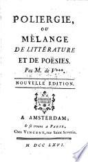 Poliergie, ou mêlange de littérature et de poësies