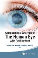 Computational Analysis of the Human Eye with Applications
