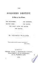 The Soldier s Destiny  A Tale of the Times