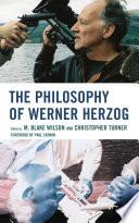 The Philosophy of Werner Herzog