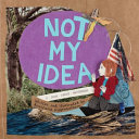 Not My Idea Anastasia Higginbotham Cover