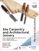 The City   Guilds Textbook  Site Carpentry   Architectural Joinery for the Level 3 Apprenticeship  6571   Level 3 Advanced Technical Diploma  7906    Level 3 Diploma  6706