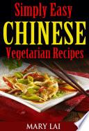 Simply Easy Chinese Vegetarian Cookbook Book PDF