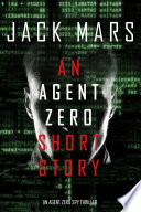 An Agent Zero Short Story (An Agent Zero Spy Thriller)