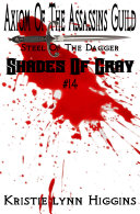 #14 Shades of Gray: Axiom of the Assassins Guild - Steel of the Dagger